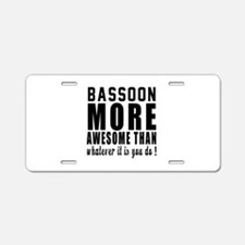 Bassoon More Awesome Instru Aluminum License Plate