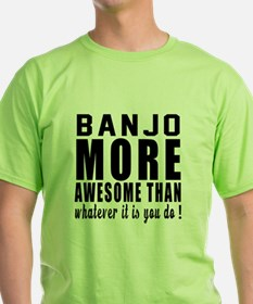 Banjo More Awesome Instrument T-Shirt