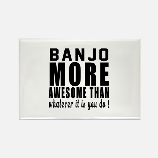 Banjo More Awesome Instrument Rectangle Magnet