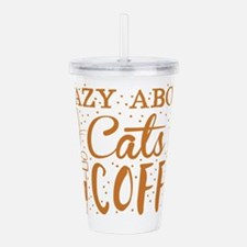 Crazy about cats and coffee Acrylic Double-wall Tu