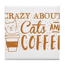 Crazy about cats and coffee Tile Coaster