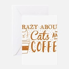 Crazy about cats and coffee Greeting Cards