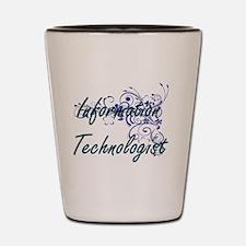 Information Technologist Artistic Job D Shot Glass