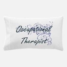 Occupational Therapist Artistic Job De Pillow Case