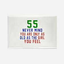 55 Never Mind Birthday Designs Rectangle Magnet