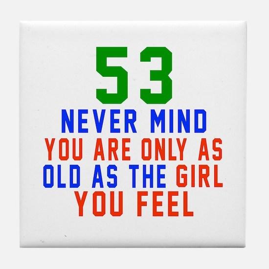 53 Never Mind Birthday Designs Tile Coaster