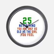 25 Never Mind Birthday Designs Wall Clock