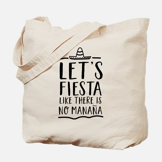 Let's fiesta like there is no manana Tote Bag