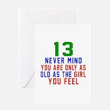 13 Never Mind Birthday Designs Greeting Card