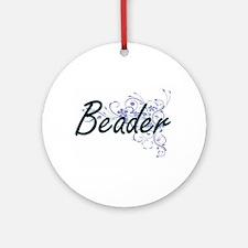 Beader Artistic Job Design with Flo Round Ornament