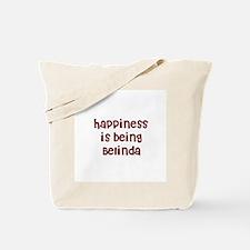 happiness is being Belinda Tote Bag