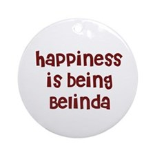 happiness is being Belinda Ornament (Round)