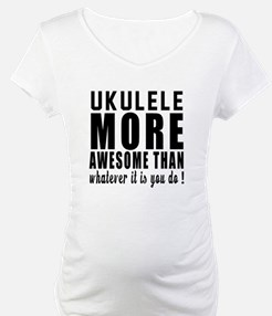 Ukulele More Awesome Instrument Shirt