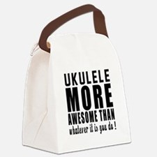 Ukulele More Awesome Instrument Canvas Lunch Bag