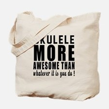 Ukulele More Awesome Instrument Tote Bag