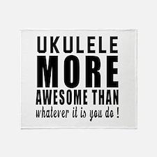 Ukulele More Awesome Instrument Throw Blanket