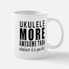 Ukulele More Awesome Instrument Mug
