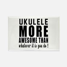 Ukulele More Awesome Instrument Rectangle Magnet