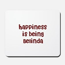 happiness is being Belinda	 Mousepad