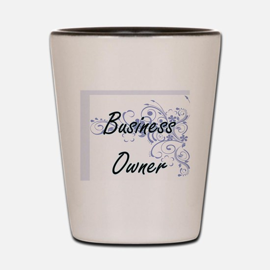 Business Owner Artistic Job Design with Shot Glass