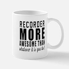 Recorder (English Flute) More Awesome I Mug