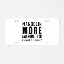 Mandolin More Awesome Instr Aluminum License Plate