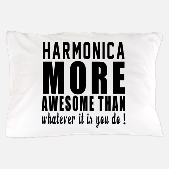 Harmonica More Awesome Instrument Pillow Case