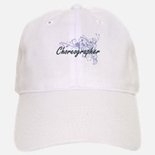 Choreographer Artistic Job Design with Flowers Baseball Baseball Cap