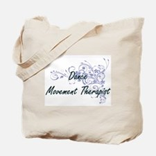 Dance Movement Therapist Artistic Job Des Tote Bag