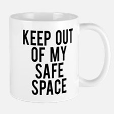 Keep out of my safe space Mug