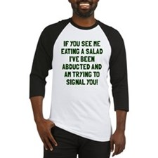 If you see me eating a salad Baseball Jersey