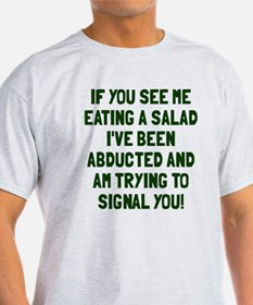 If you see me eating a salad T-Shirt