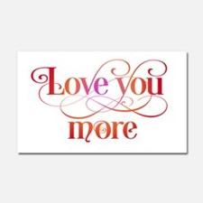 Love You More Car Magnet 20 x 12
