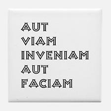 """""""Aut Viam Inveniam"""" Tile Coaster"""