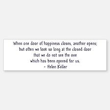 """""""Helen Keller 'Doors' quote"""" Bumper Bumper Sticker"""
