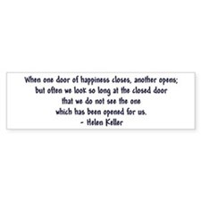 """Helen Keller 'Doors' quote"" Bumper Sticker"
