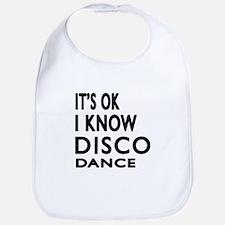 It is ok I know Disco dance Bib