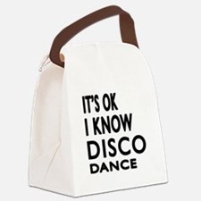 It is ok I know Disco dance Canvas Lunch Bag