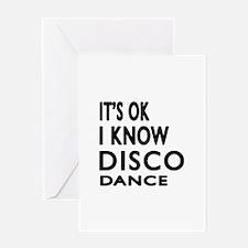It is ok I know Disco dance Greeting Card