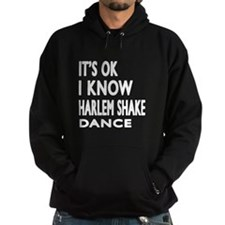 It is ok I know Harlem Shake dance Hoodie