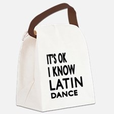 It is ok I know Latin dance Canvas Lunch Bag
