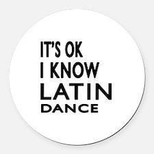 It is ok I know Latin dance Round Car Magnet