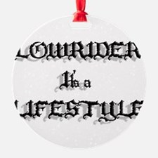 Lowrider It's a Lifestyle Ornament