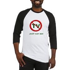 Just Say No To TV Baseball Jersey