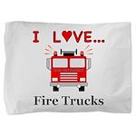 I Love Fire Trucks Pillow Sham