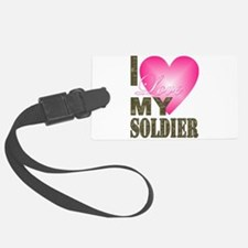 I love my soldier Luggage Tag