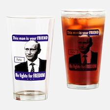 Vladimir Putin. This man is your F Drinking Glass