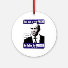 Vladimir Putin. This man is your F Round Ornament
