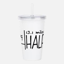 Cute 13.1 only half crazy Acrylic Double-wall Tumbler