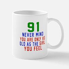91 Never Mind Birthday Mug